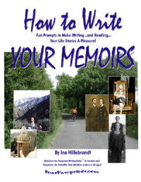 'How to Write Your Memoirs...Fun Prompts to Make Writing...And Reading Your Life Stories A Pleasure!